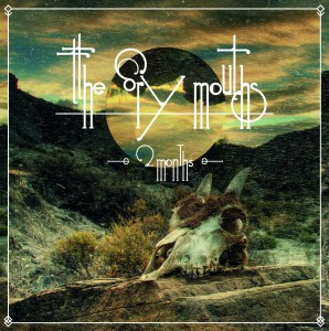 """The Dry Mouths – """"2 Months"""" (EP)(2015)"""