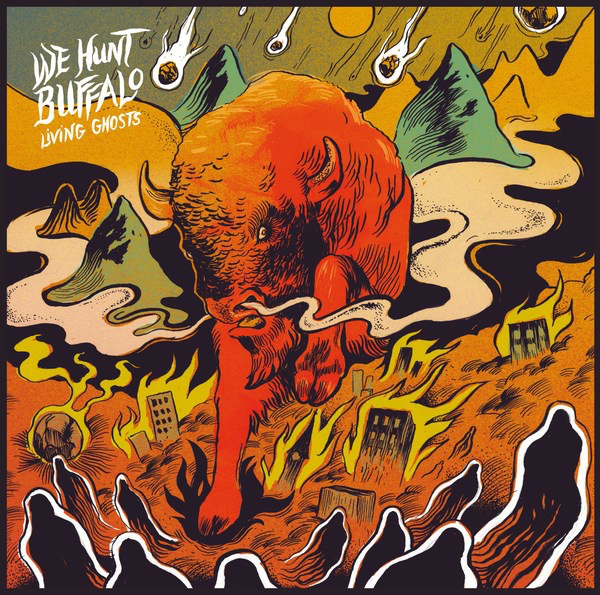 We Hunt Buffalo - Living Ghosts