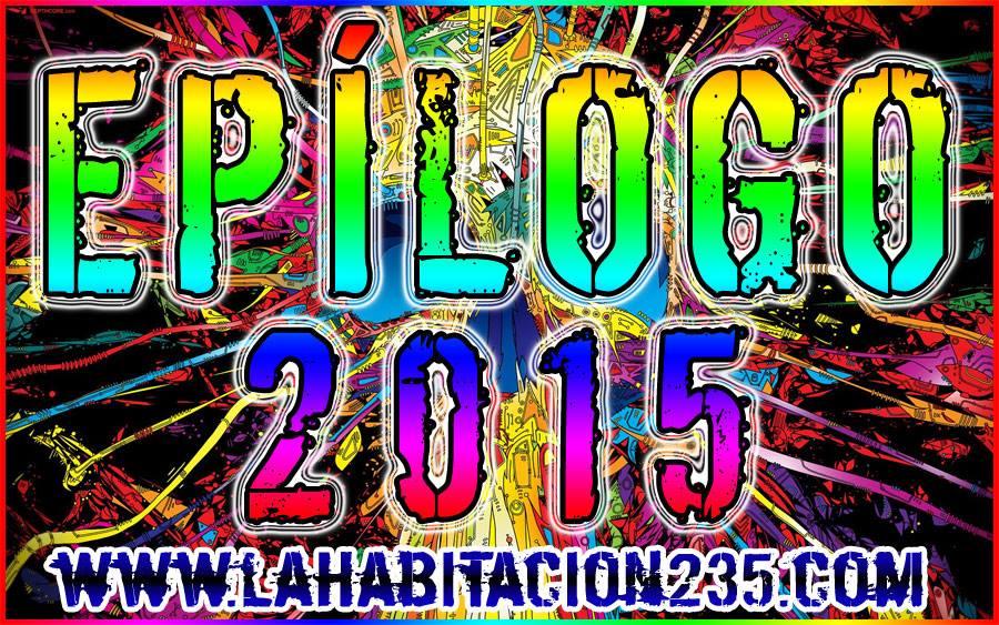 Epilogo 2015 - La Habitación 235